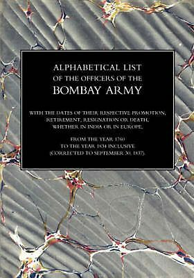 Alphabetical List of the Officers of the Indian Army 1760 to the Year 1834 Bomba