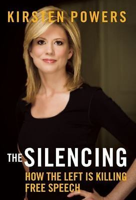 The Silencing : The Left's War on Free Speech by Kirsten Powers (2015,...