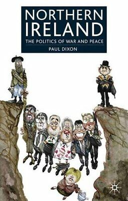 Northern Ireland: The Politics of War and Peace by Dixon, Paul Paperback Book