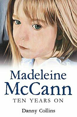 Madeleine McCann: Ten Years on by Danny Collins Book The Cheap Fast Free Post