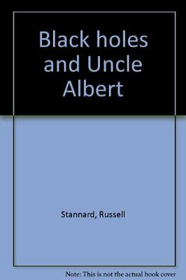 Black Holes and Uncle Albert by Stannard, Russell Hardback Book The Cheap Fast