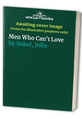 Men Who Can't Love by Sokol, Julia Paperback Book The Cheap Fast Free Post