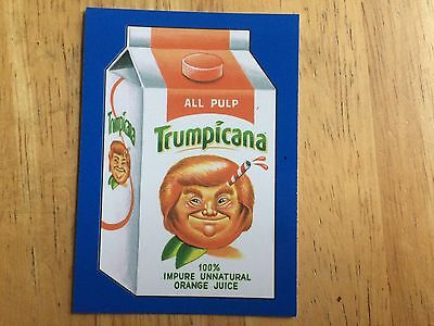 2017 Wacky Packages 50Th Anniversary Blue Sticker Trump Trumpicana Crazy Juice 2