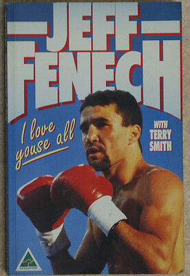JEFF FENECH The Marrickville Mauler  I Love youse All