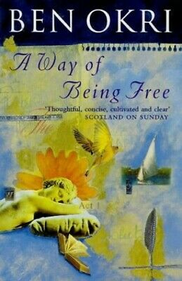 A Way Of Being Free by Okri, Ben Paperback Book