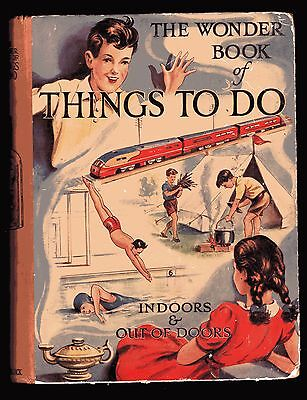 THE WONDER BOOK OF THINGS TO DO - INDOORS AND OUT OF DOORS - 4TH EDITION c 1955