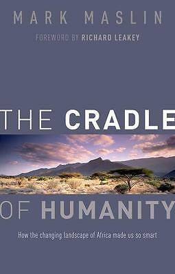 Mark Maslin The Cradle of Humanity
