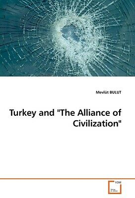"Turkey and """"The Alliance of Civilization"""" - Mevlüt BULUT -  9783639248555"