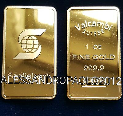 LINGOTTO SCOTIABANK VALCAMBI SUISSE ONE OUNCE IN FINE GOLD 999 PLACCATO ORO 24kt