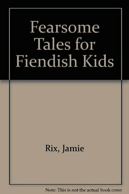 Fearsome Tales For Fiendish Kids by Rix, Jamie Hardback Book The Cheap Fast Free