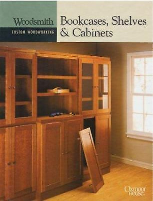 BOOKCASES, SHELVES AND Cabinets by TIME-LIFE BOOKS and WOODSMITH