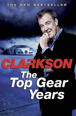 The Top Gear Years by Jeremy Clarkson (Hardback, 2012)