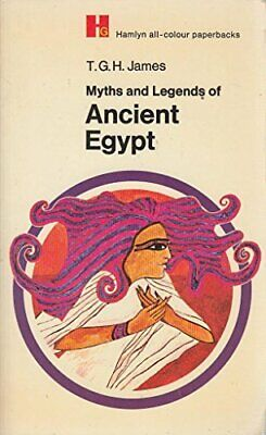 Myths and Legends of Ancient Egypt (Hamlyn all-c... by James, T. G. H. Paperback