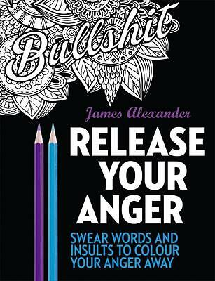 NEW > Release Your Anger: An Adult Coloring Book with 40 Swear Words to Color