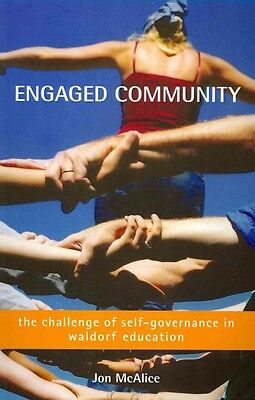 Engaged Community: The Challenge of Self-Governance in Waldorf Education by Jon