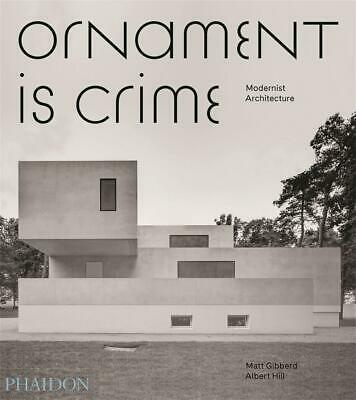 Ornament is Crime: Modernist Architecture by Albert Hill Hardcover Book Free Shi