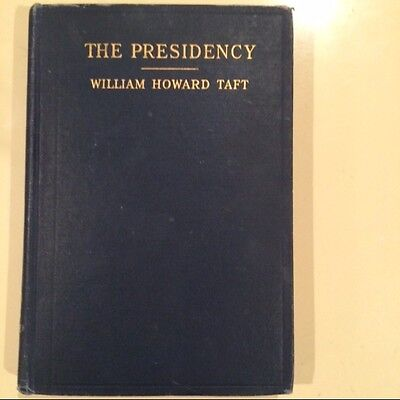 Antique 1916 Book by William Howard Taft: The Presidency Its Duties Its Powers