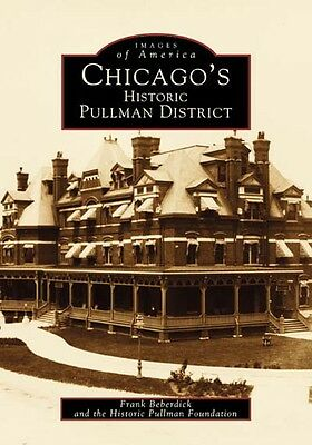 Chicago's Historic Pullman District [Images of America] [IL]