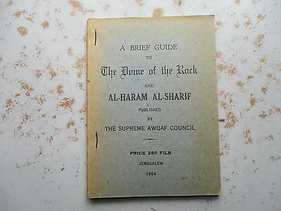 Brief Guide to the Dome of the Rock & Al-Haram Al-Sharif, 1964 Jerusalem Booklet