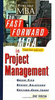 The Fast Forward MBA in Project Management by Verzuh, Eric Paperback Book The