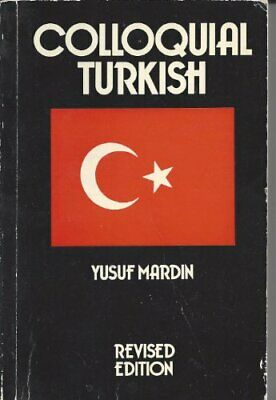 Colloquial Turkish (Trubner's Colloquial Manual S.) by Mardin, Yusuf Paperback