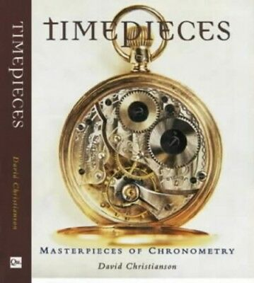 Timepieces: Masterpieces of Chronometry by Christianson, David Hardback Book The