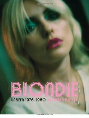 Blondie: Unseen 1976 - 1980 by Roberta Bayley Paperback Book The Cheap Fast Free