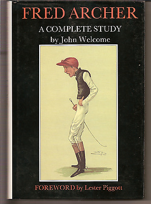 FRED ARCHER:A COMPLETE STUDY by JOHN WELCOME,D/W,H/B,LAMBOURN 1ST 1990