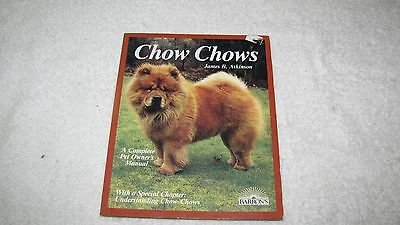 Barron's Chow Chows Complete Pet Owners Manual Dog Book by James Atkinson