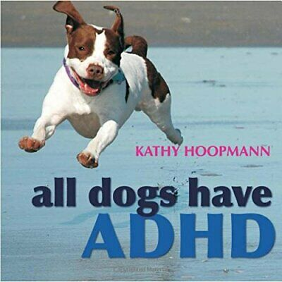 All Dogs Have ADHD by Kathy Hoopmann Hardback Book The Cheap Fast Free Post