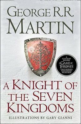 A Knight of the Seven Kingdoms (Song of Ice & Fire Prequel) George R.R. Martin