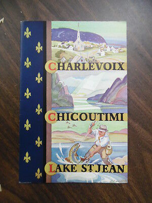 1936 Charlevoix Chicoutimi Lake St. Jean Quebec Canada Travel Brochure Vintage