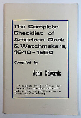 The Complete Checklist of American Clock and Watchmakers by John Edwards 1977