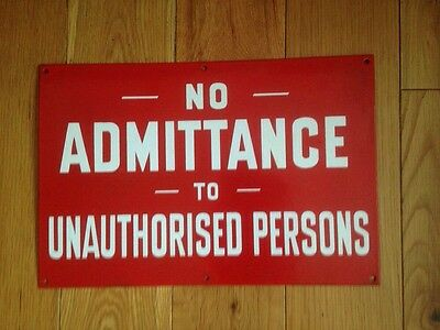 """Original Vintage Old Enamel Sign """""""" NO ADMITTANCE TO UNAUTHORISED PERSONS"""""""