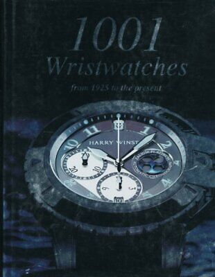 1001 Wristwatches: from 1925 Until Today Hardback Book The Cheap Fast Free Post