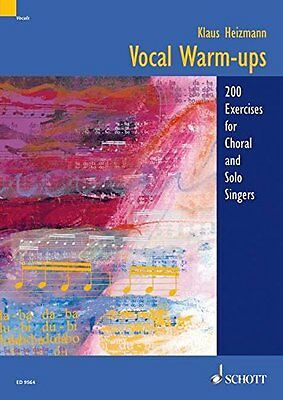 Vocal Warm-ups: 200 Exercises for Chorus And Solo Singers | Schott Musik Intl
