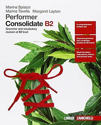 Performer. Consolidate B2. Grammar and vocubulary revision at B2 level. Per le S