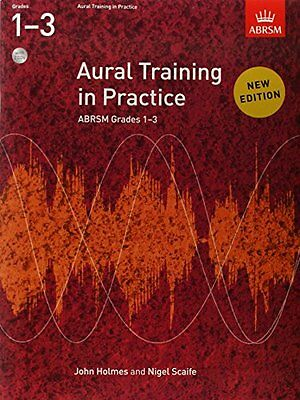 """Aural Training in Practice, ABRSM Grades 1-3, with 2 CDs: New edition ([""""John Ho"""