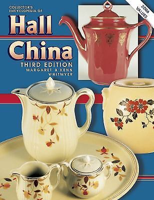 Collector's Encyclopedia of Hall China by Kenn Whitmyer; Margaret Whitmyer