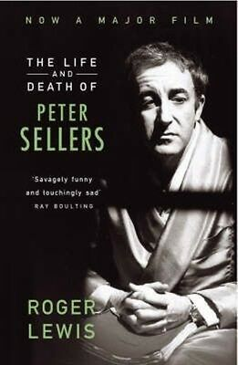 The Life and Death of Peter Sellers by Roger Lewis Paperback Book