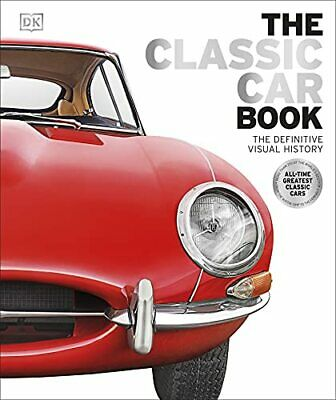 The Classic Car Book: The Definitive Visual History by DK Book The Cheap Fast
