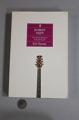 Robert Fripp From King Crimson to Guitar Craft Eric Tamm Faber PB 1st print OOP