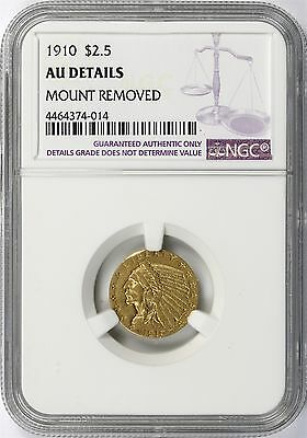 1910 $2.5 Indian Gold Quarter Eagle NGC AU Details Mount Removed