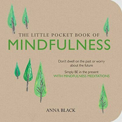 The Little Pocket Book of Mindfulness: Don't dwell on the past... by Black, Anna
