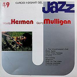 Woody Herman, Gerry Mulligan - I Giganti Del Jazz Vol. 49 - Curcio #746235