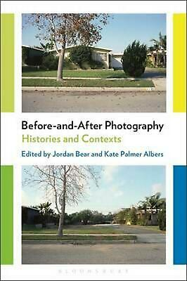 Before-and-after Photography: Histories and Contexts by Bear Jordan (English) Ha
