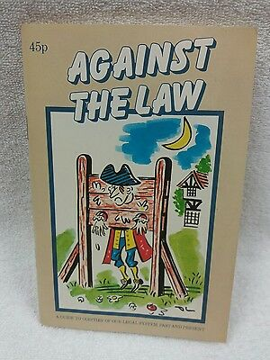 Against The Law - A guide to oddities of our legal system, past & present