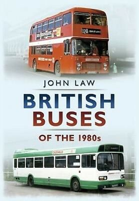 British Buses of the 1980s by John Law Paperback Book (English)