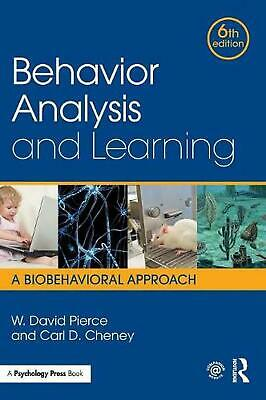 Behavior Analysis and Learning: A Biobehavioral Approach, Sixth Edition by W. Da