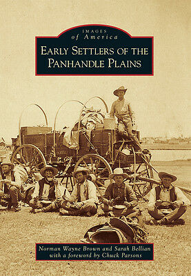 Early Settlers of the Panhandle Plains [Images of America] [TX]